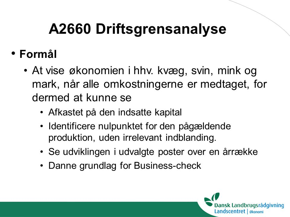 A2660 Driftsgrensanalyse Formål