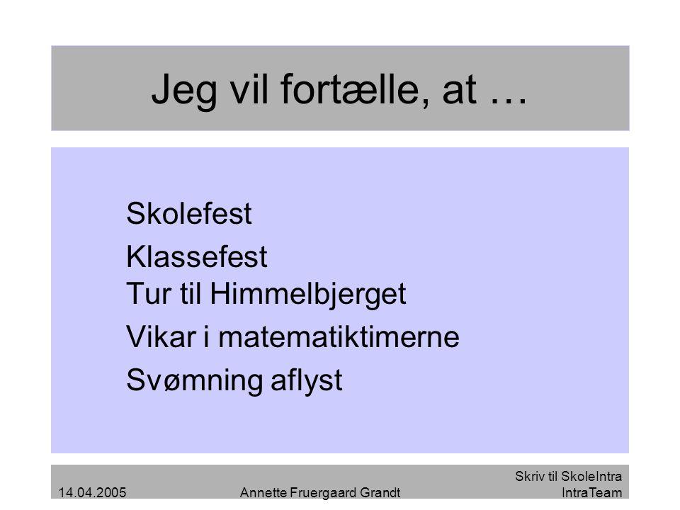 Jeg vil fortælle, at … Skolefest Klassefest Tur til Himmelbjerget