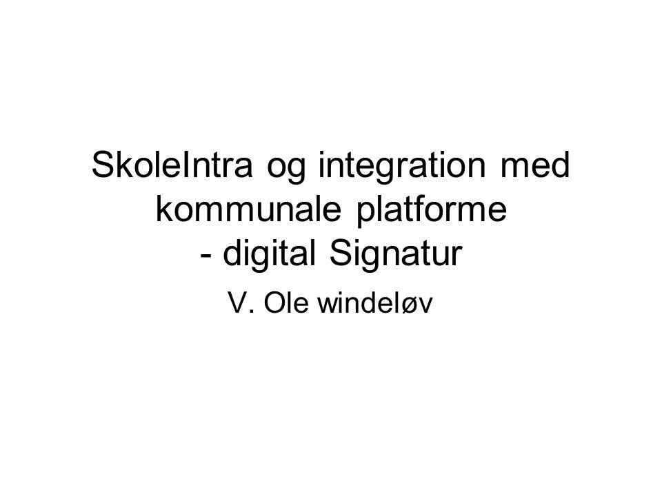 SkoleIntra og integration med kommunale platforme - digital Signatur
