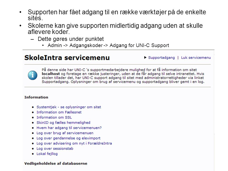 Supporten har fået adgang til en række værktøjer på de enkelte sites.