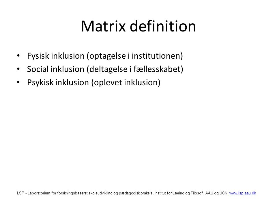 Matrix definition Fysisk inklusion (optagelse i institutionen)