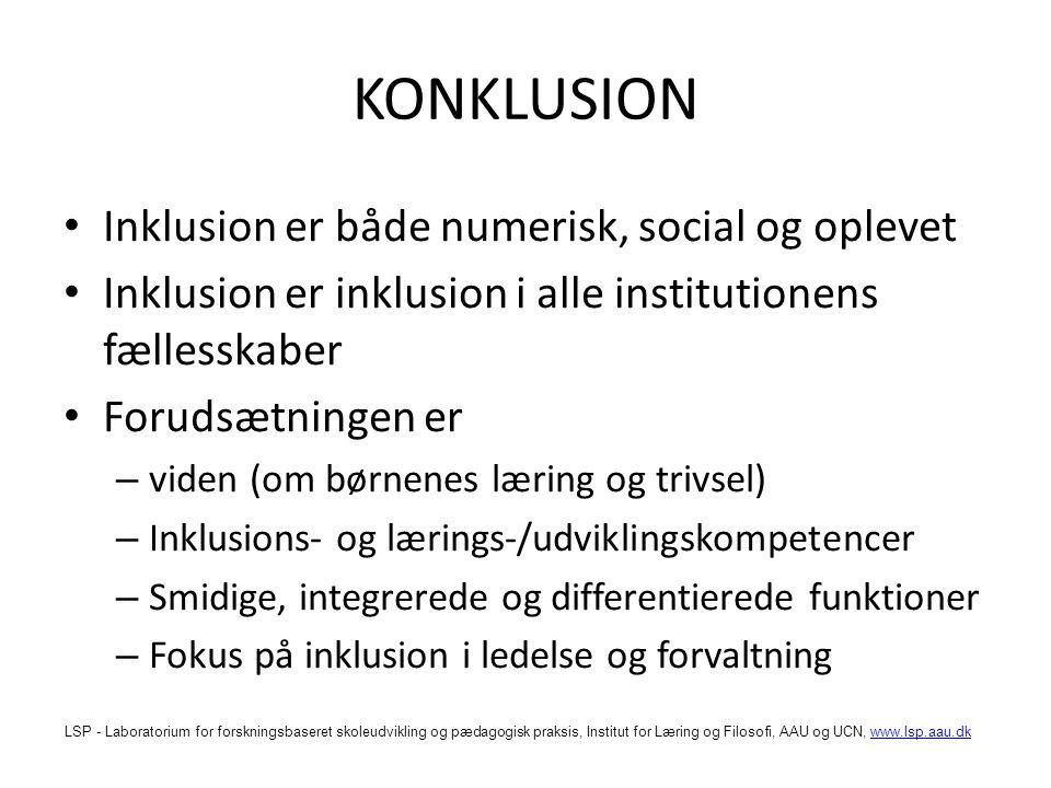KONKLUSION Inklusion er både numerisk, social og oplevet