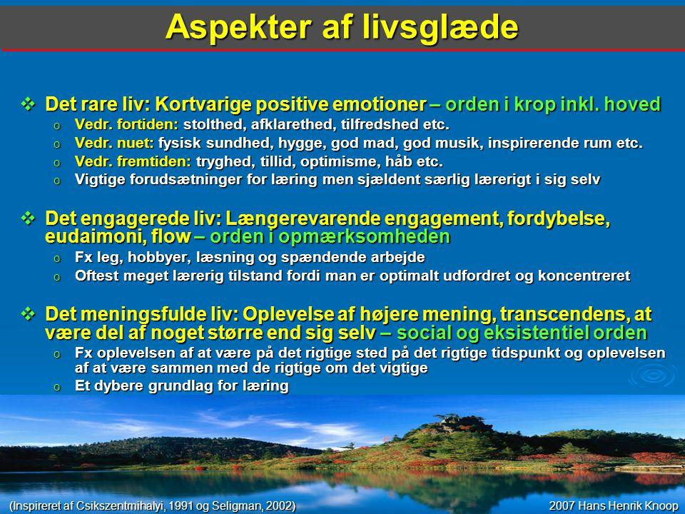 Aspekter af livsglæde Det rare liv: Kortvarige positive emotioner – orden i krop inkl. hoved.