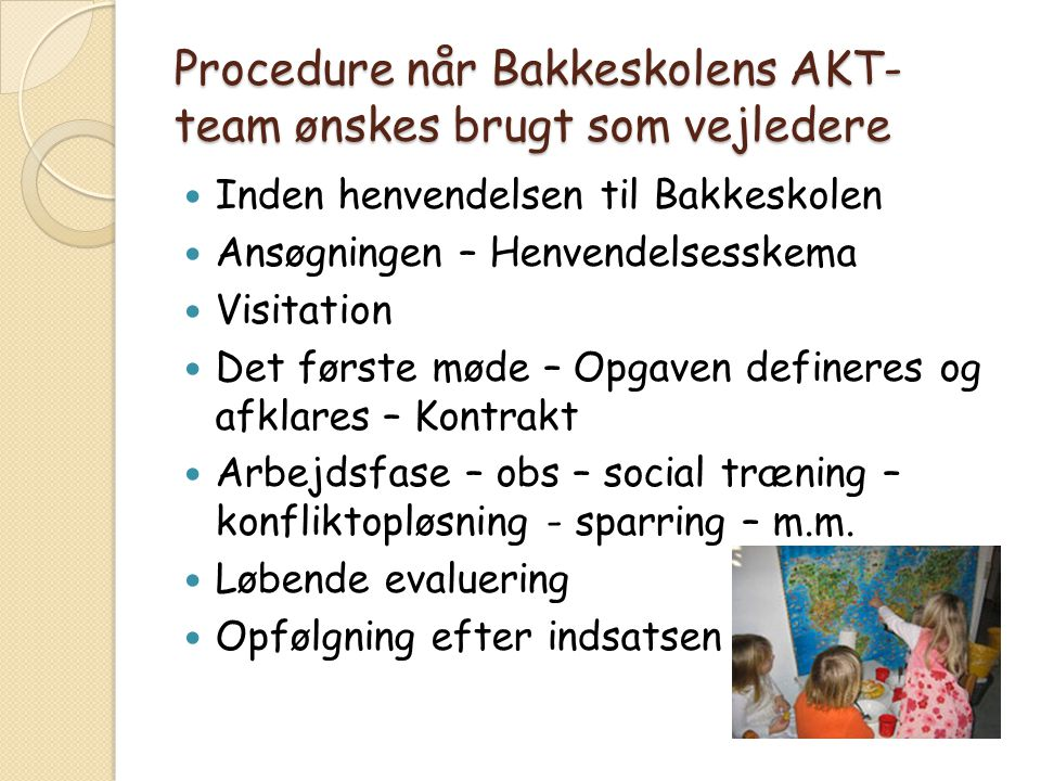 Procedure når Bakkeskolens AKT-team ønskes brugt som vejledere