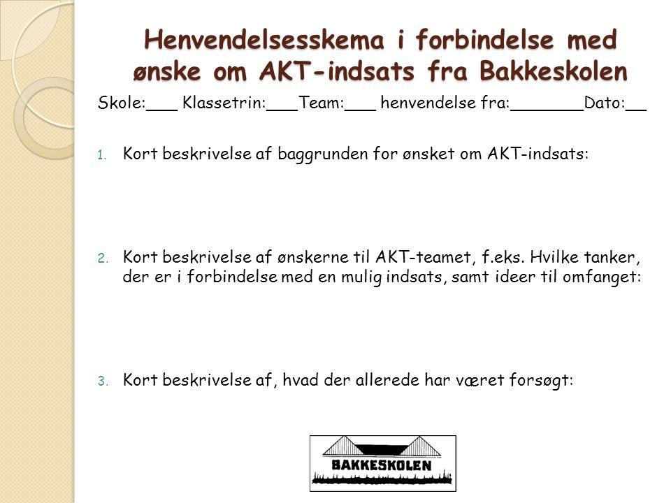 Henvendelsesskema i forbindelse med ønske om AKT-indsats fra Bakkeskolen
