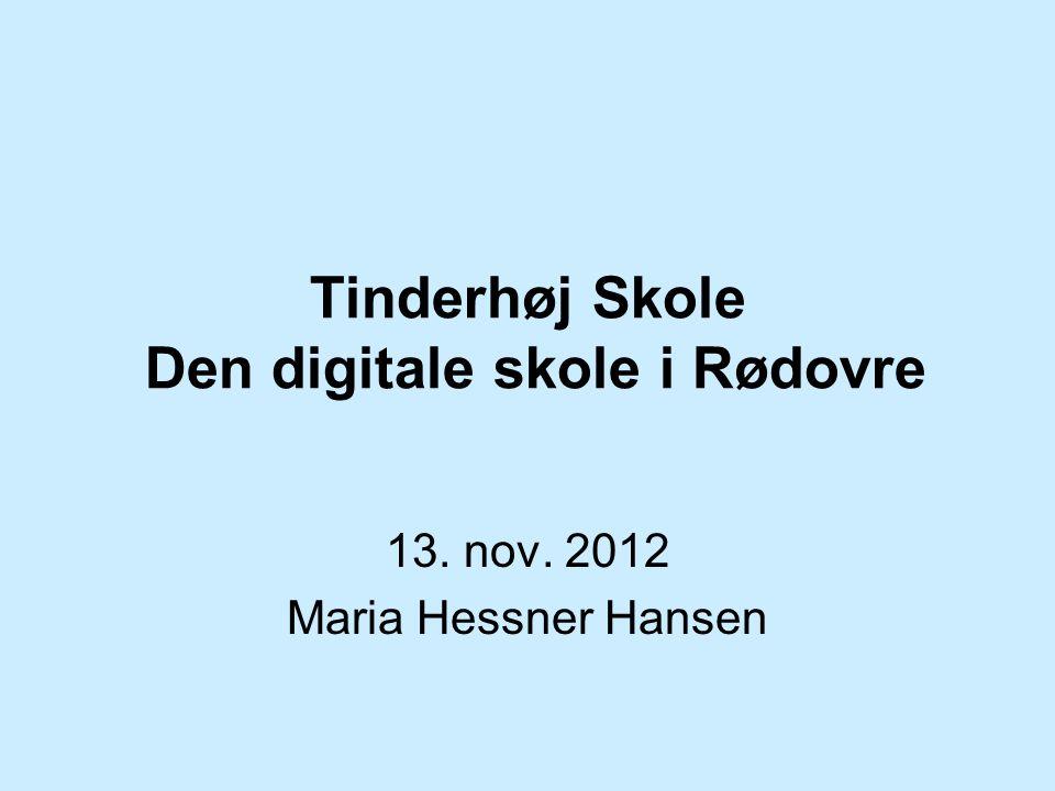 Tinderhøj Skole Den digitale skole i Rødovre