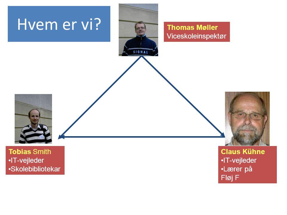 Hvem er vi Thomas Møller Viceskoleinspektør Tobias Smith IT-vejleder