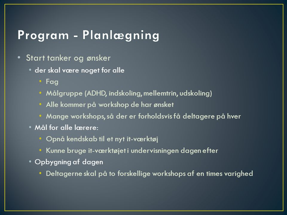 Program - Planlægning Start tanker og ønsker