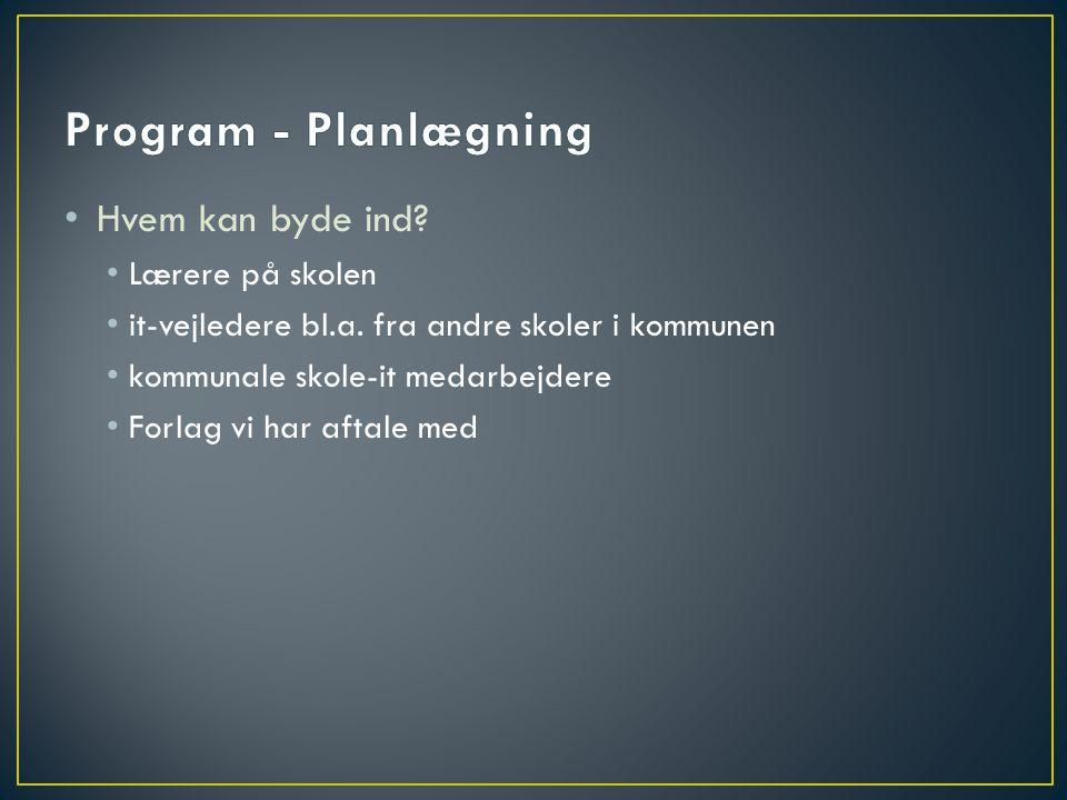 Program - Planlægning Hvem kan byde ind Lærere på skolen