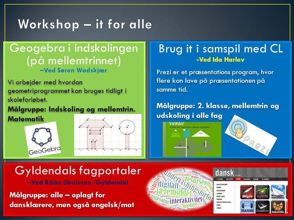 Workshop – it for alle Brug it i samspil med CL -Ved Ida Harlev