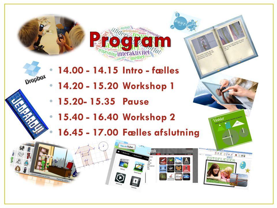 Program 14.00 - 14.15 Intro - fælles 14.20 - 15.20 Workshop 1