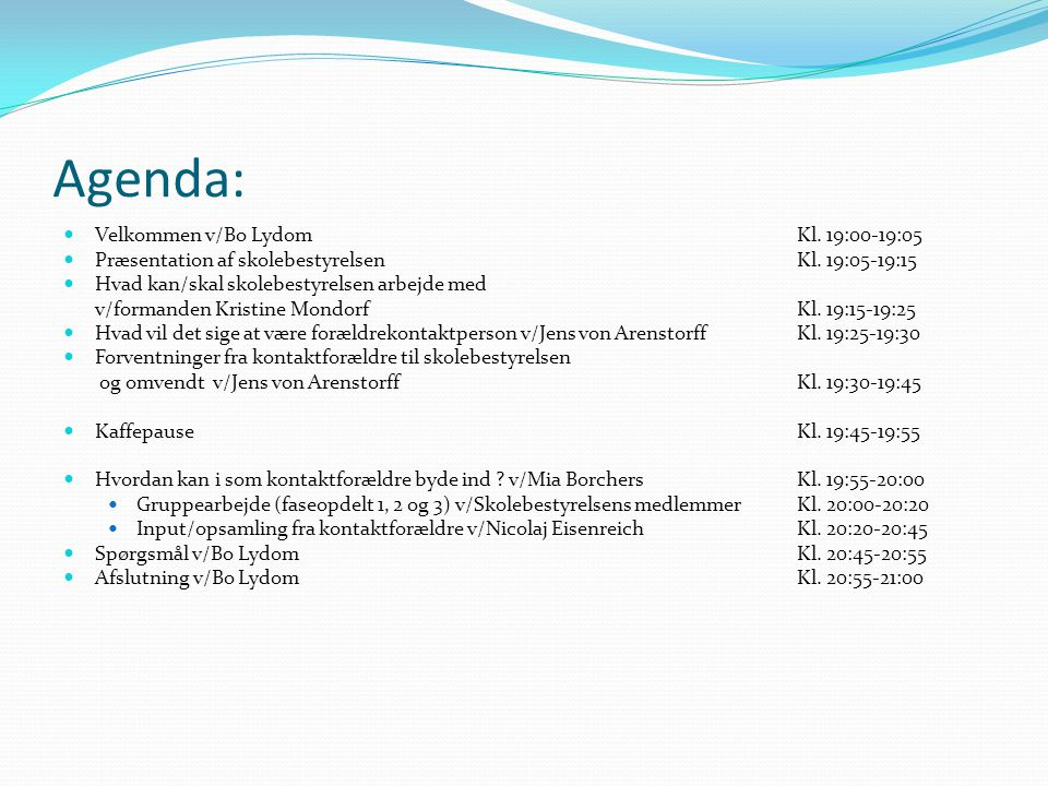 Agenda: Velkommen v/Bo Lydom Kl. 19:00-19:05