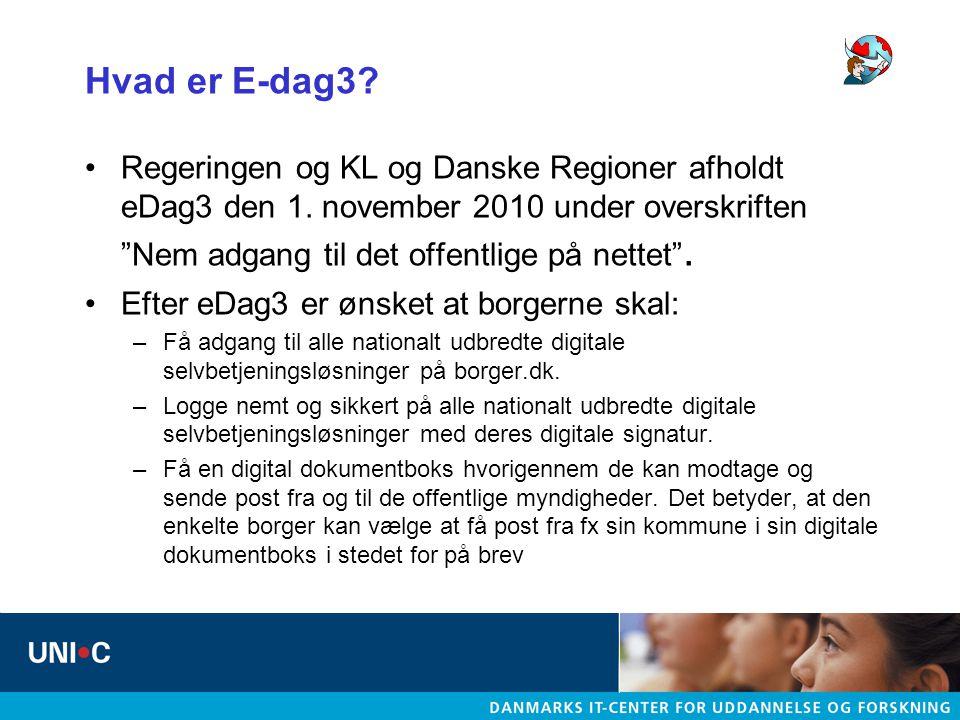Hvad er E-dag3 Regeringen og KL og Danske Regioner afholdt eDag3 den 1. november 2010 under overskriften Nem adgang til det offentlige på nettet .