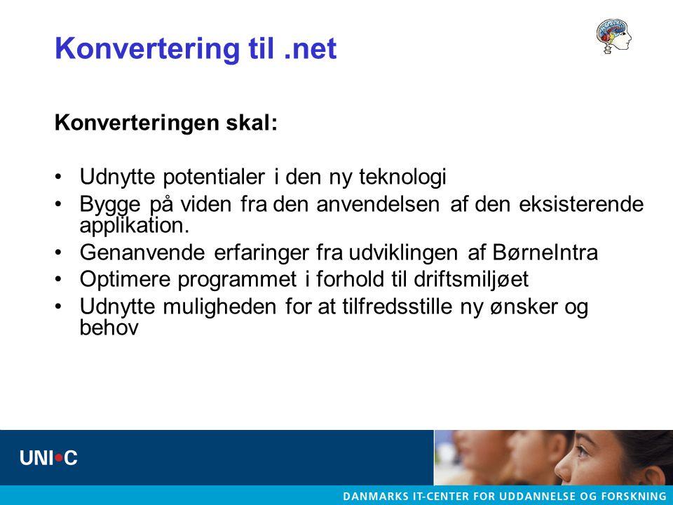 Konvertering til .net Konverteringen skal: