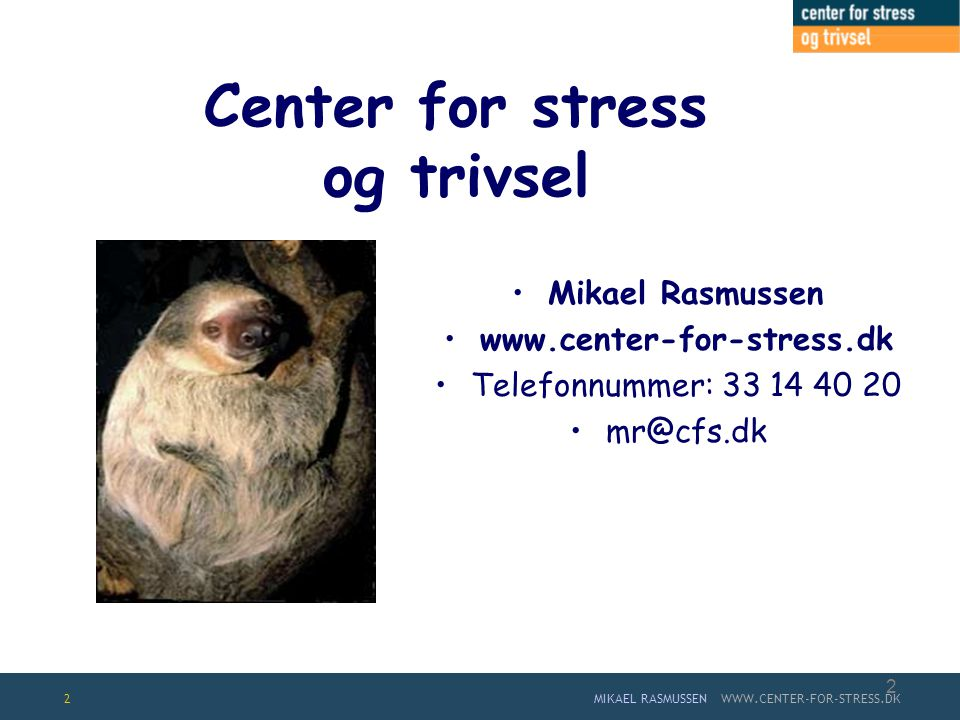Center for stress og trivsel Mikael Rasmussen www.center-for-stress.dk