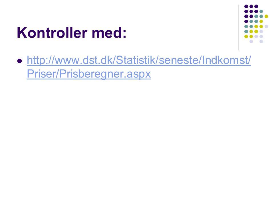 Kontroller med: http://www.dst.dk/Statistik/seneste/Indkomst/Priser/Prisberegner.aspx