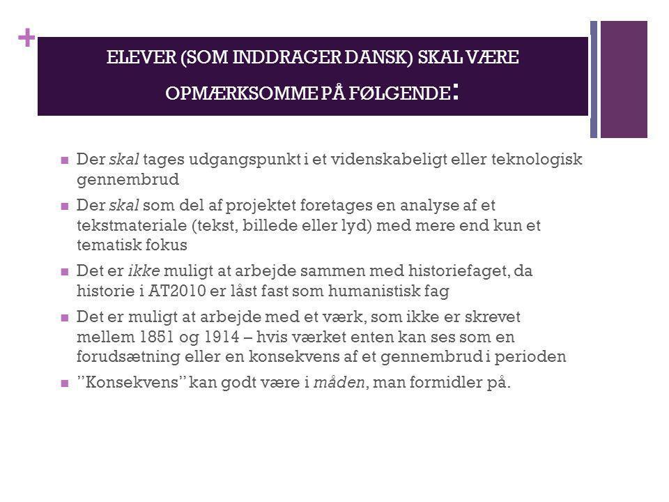 ELEVER (SOM INDDRAGER DANSK) SKAL VÆRE OPMÆRKSOMME PÅ FØLGENDE: