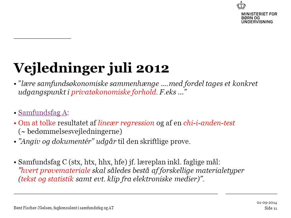 Vejledninger juli 2012 lære samfundsøkonomiske sammenhænge ….med fordel tages et konkret udgangspunkt i privatøkonomiske forhold. F.eks …