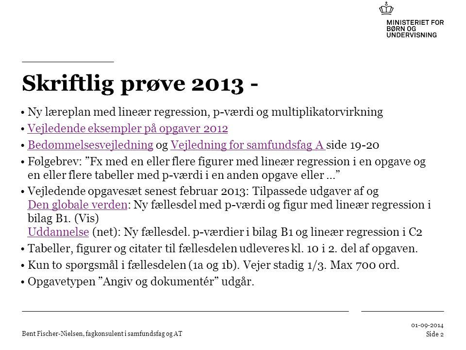 Skriftlig prøve 2013 - Ny læreplan med lineær regression, p-værdi og multiplikatorvirkning. Vejledende eksempler på opgaver 2012.