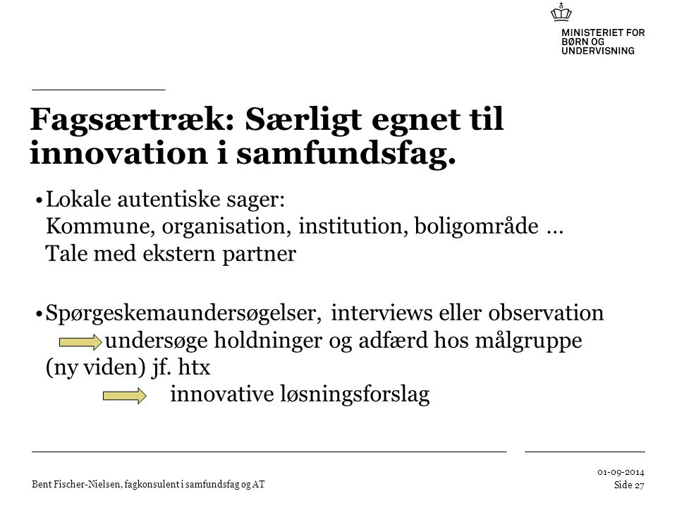 Fagsærtræk: Særligt egnet til innovation i samfundsfag.