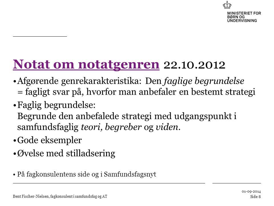 Notat om notatgenren 22.10.2012 Afgørende genrekarakteristika: Den faglige begrundelse = fagligt svar på, hvorfor man anbefaler en bestemt strategi.