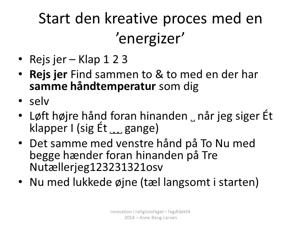 Start den kreative proces med en 'energizer'