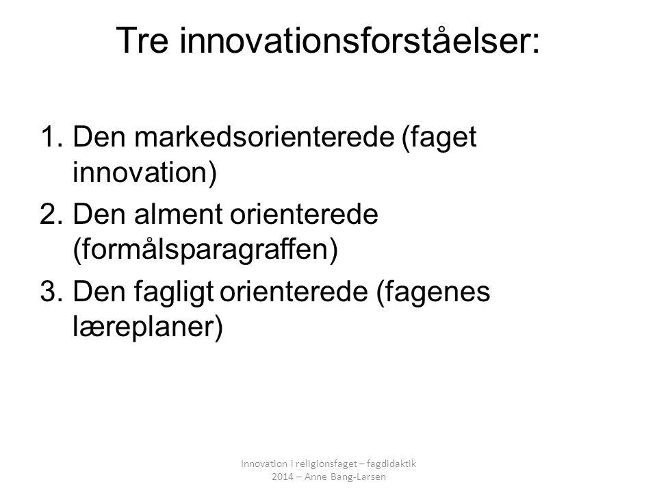 Tre innovationsforståelser: