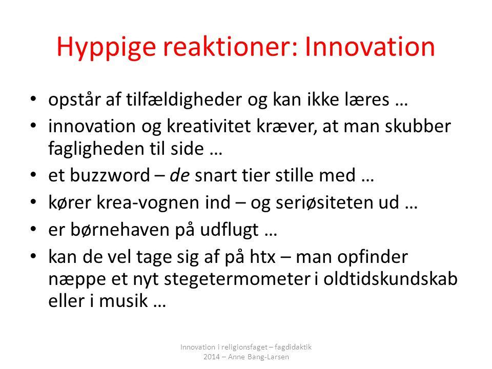 Hyppige reaktioner: Innovation
