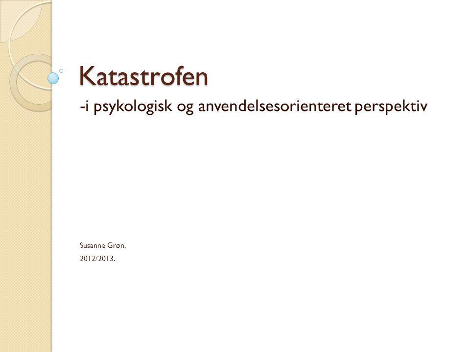Katastrofen -i psykologisk og anvendelsesorienteret perspektiv