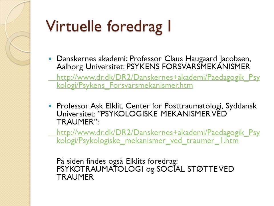 Virtuelle foredrag I Danskernes akademi: Professor Claus Haugaard Jacobsen, Aalborg Universitet: PSYKENS FORSVARSMEKANISMER.