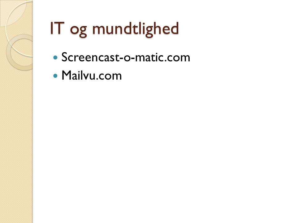 IT og mundtlighed Screencast-o-matic.com Mailvu.com