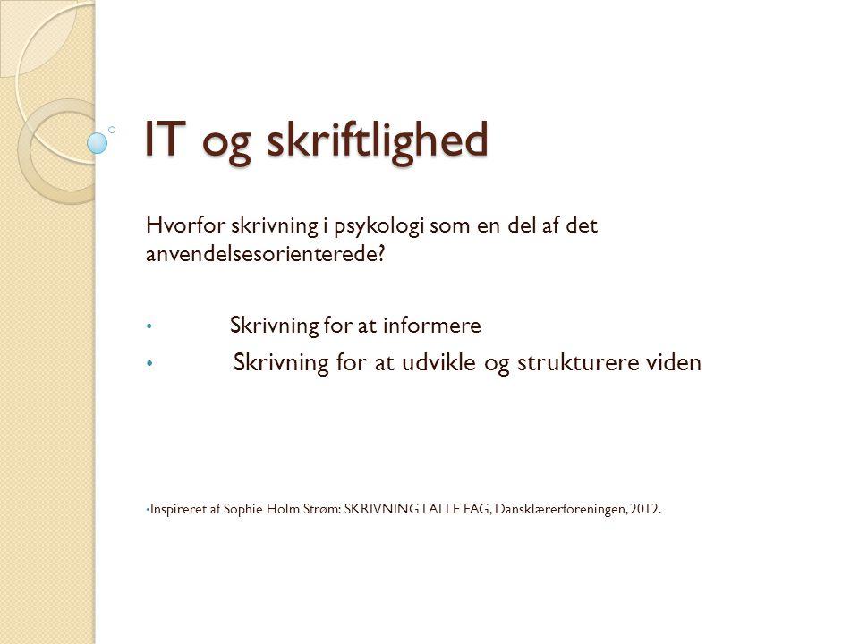 IT og skriftlighed Skrivning for at udvikle og strukturere viden