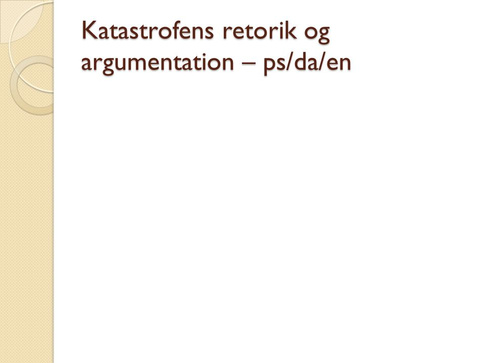 Katastrofens retorik og argumentation – ps/da/en
