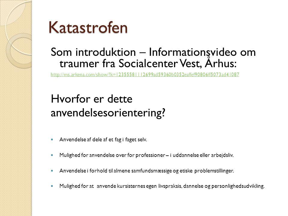 Katastrofen Som introduktion – Informationsvideo om traumer fra Socialcenter Vest, Århus: