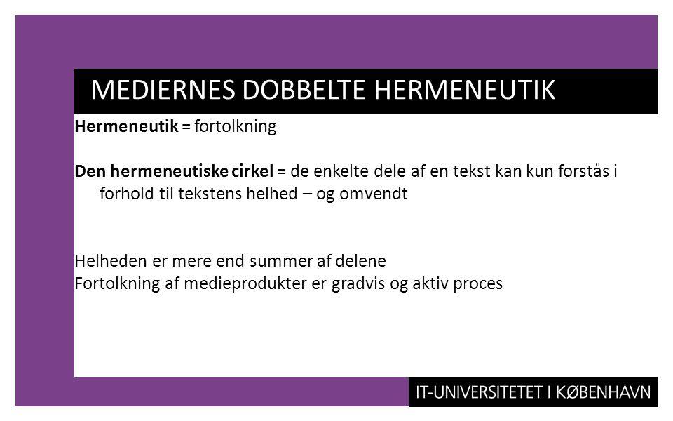 MEDIERNES DOBBELTE HERMENEUTIK