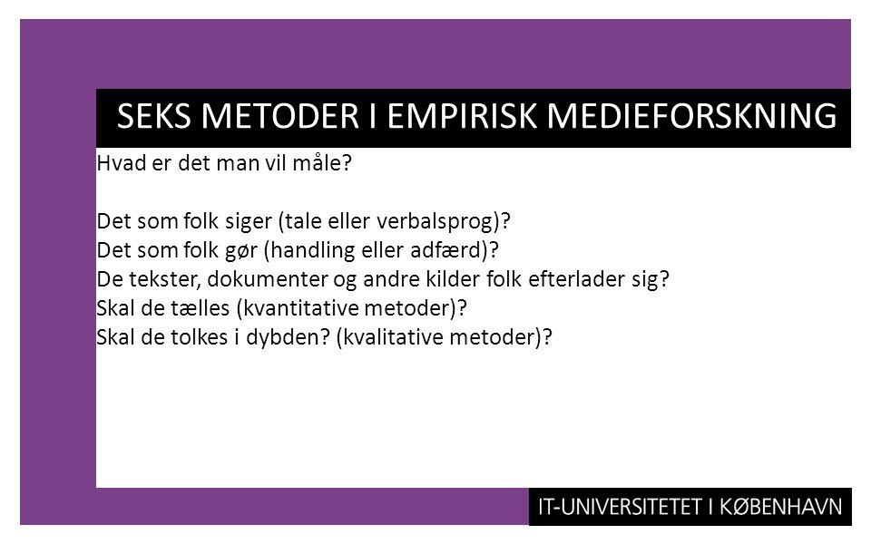 SEKS METODER I EMPIRISK MEDIEFORSKNING