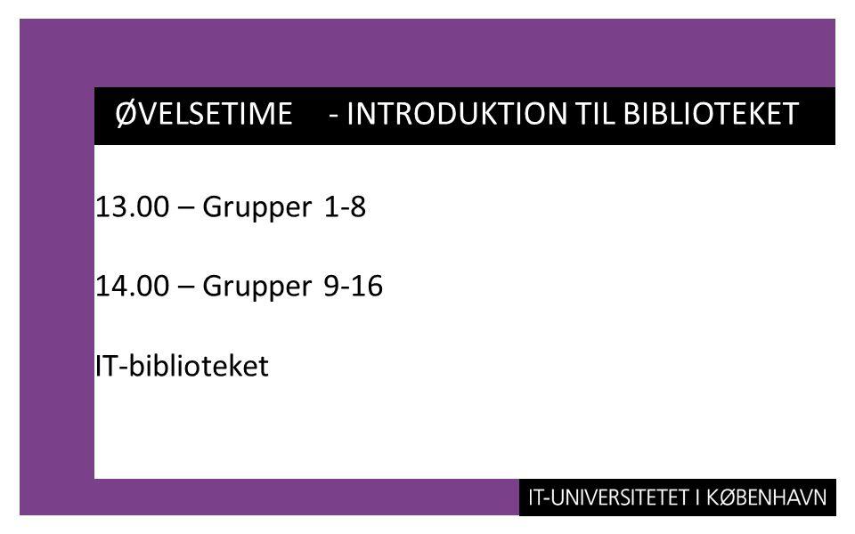 ØVELSETIME - INTRODUKTION TIL BIBLIOTEKET