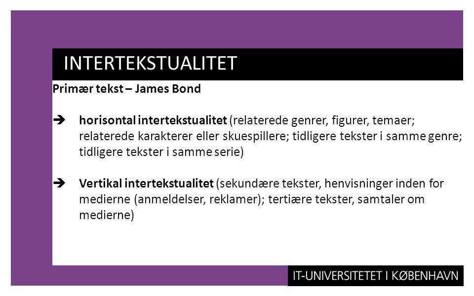 INTERTEKSTUALITET Primær tekst – James Bond