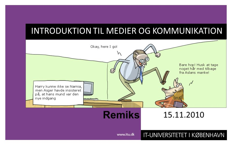 INTRODUKTION TIL MEDIER OG KOMMUNIKATION