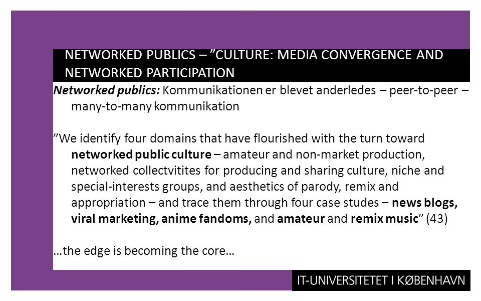 NETWORKED PUBLICS – CULTURE: MEDIA CONVERGENCE AND NETWORKED PARTICIPATION