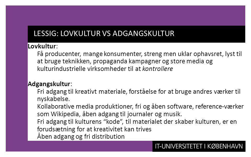 LESSIG: LOVKULTUR VS ADGANGSKULTUR