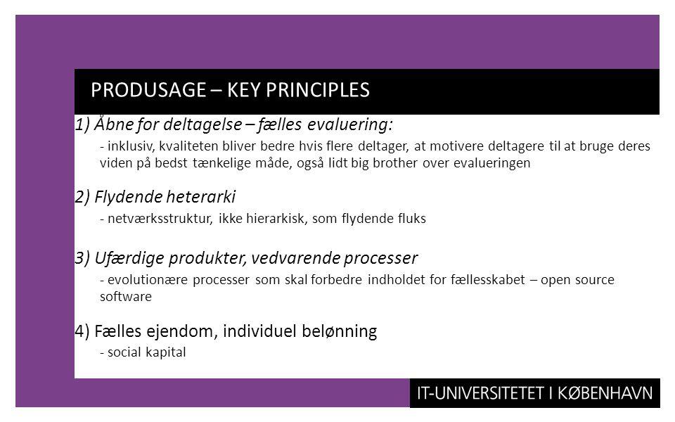 PRODUSAGE – KEY PRINCIPLES