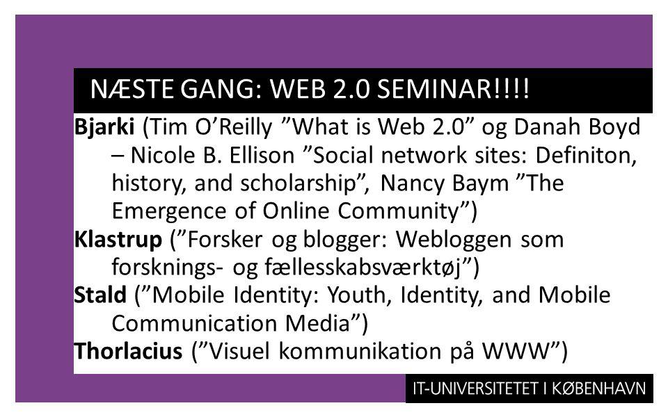 NÆSTE GANG: WEB 2.0 SEMINAR!!!!