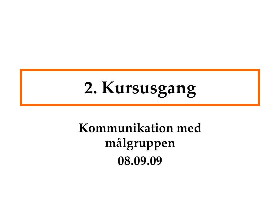 Kommunikation med målgruppen 08.09.09