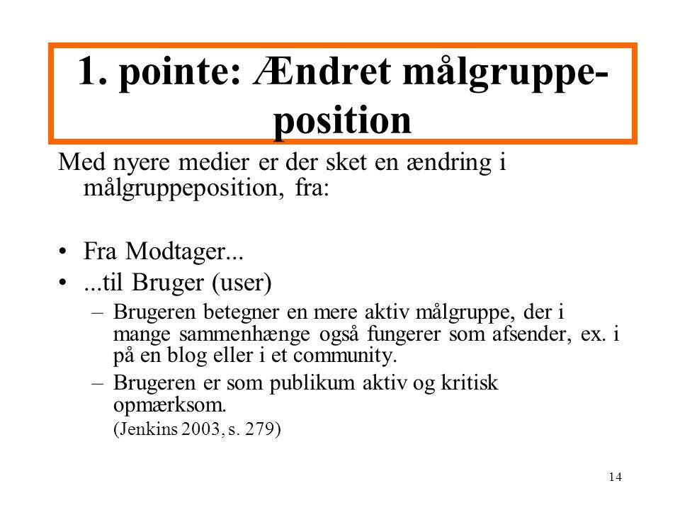 1. pointe: Ændret målgruppe-position