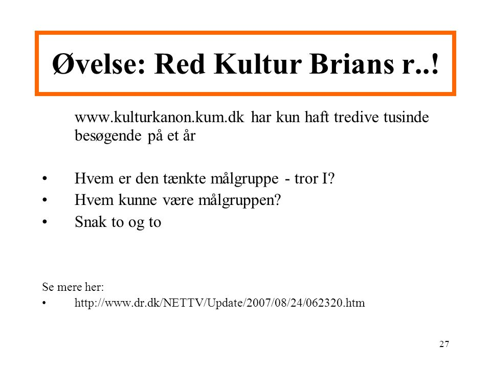 Øvelse: Red Kultur Brians r..!