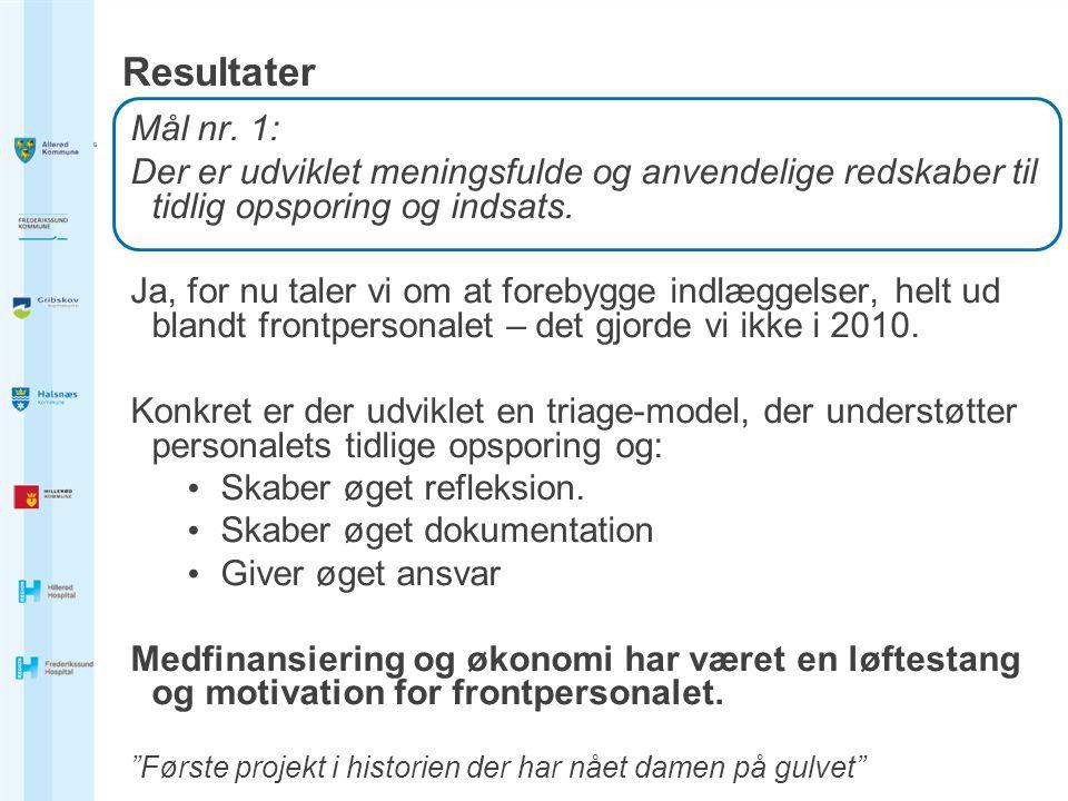 Resultater Mål nr. 1: Der er udviklet meningsfulde og anvendelige redskaber til tidlig opsporing og indsats.