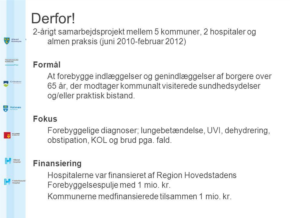 Derfor! 2-årigt samarbejdsprojekt mellem 5 kommuner, 2 hospitaler og almen praksis (juni 2010-februar 2012)