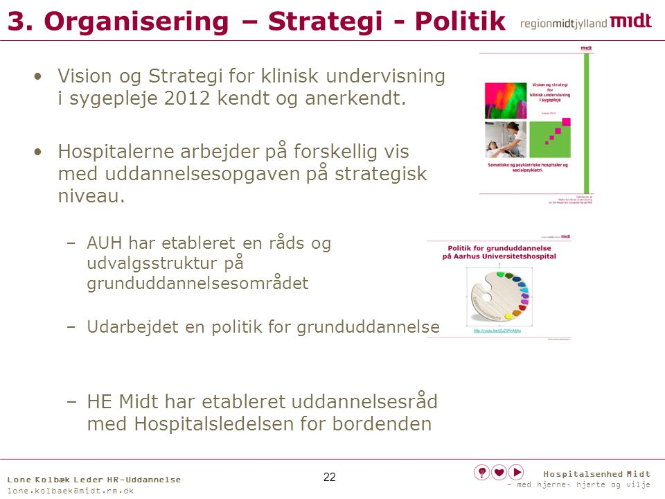 3. Organisering – Strategi - Politik