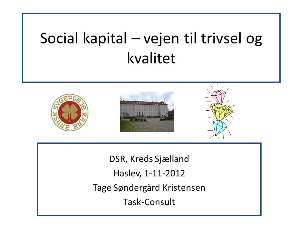 Social kapital – vejen til trivsel og kvalitet